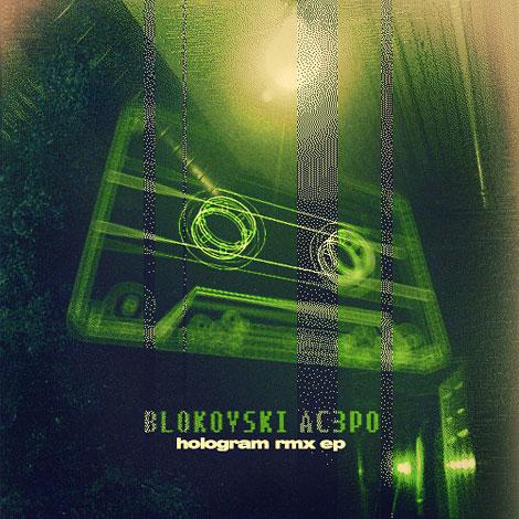 Blokovski i AC3PO - Hologram RMX EP