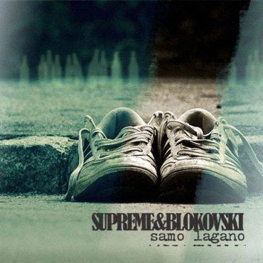 Supreme i Blokovski - Samo Lagano